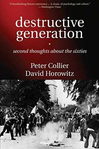 9781594030826-1594030820-Destructive Generation: Second Thoughts About the Sixties