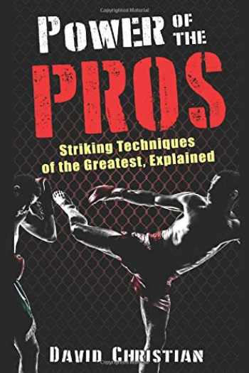 9781973235583-1973235587-Power of the Pros: Striking Techniques of The Greatest, Explained