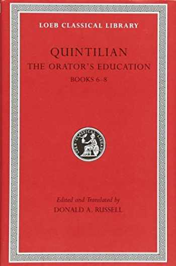 9780674995932-0674995937-Quintilian: The Orator's Education, III, Books 6-8 (Loeb Classical Library No. 126) (Volume III)