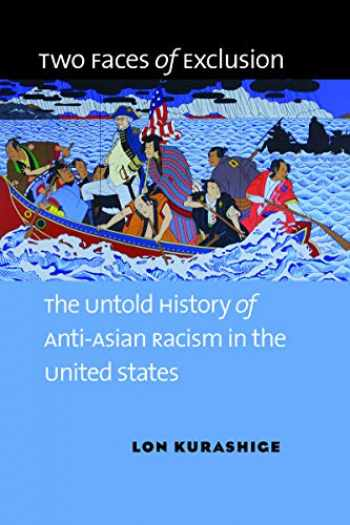 9781469659138-1469659131-Two Faces of Exclusion: The Untold History of Anti-Asian Racism in the United States