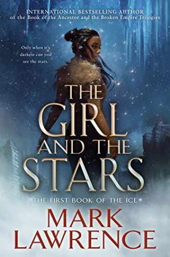9781984805997-1984805991-The Girl and the Stars (The Book of the Ice)