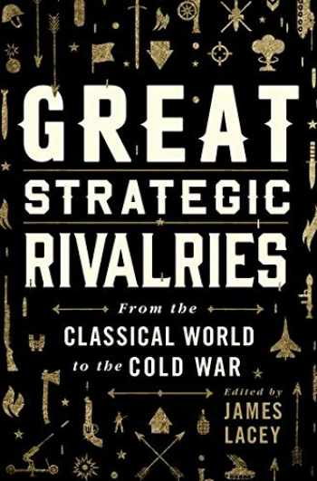 9780190620462-0190620463-Great Strategic Rivalries: From The Classical World to the Cold War