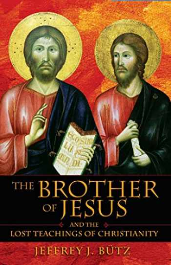 9781594770432-1594770433-The Brother of Jesus and the Lost Teachings of Christianity