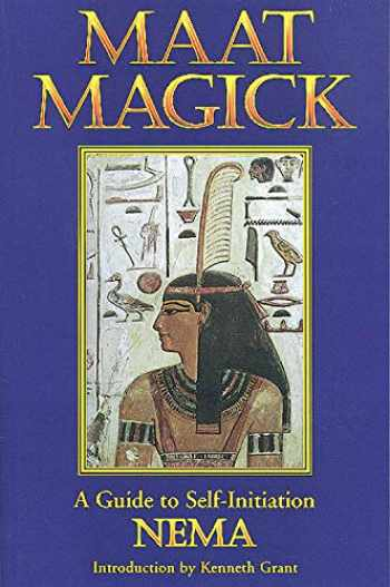 9780877288275-0877288275-Maat Magick: A Guide to Self-Initiation