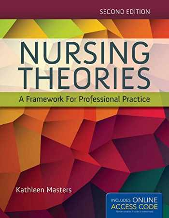9781284048353-1284048357-Nursing Theories: A Framework for Professional Practice