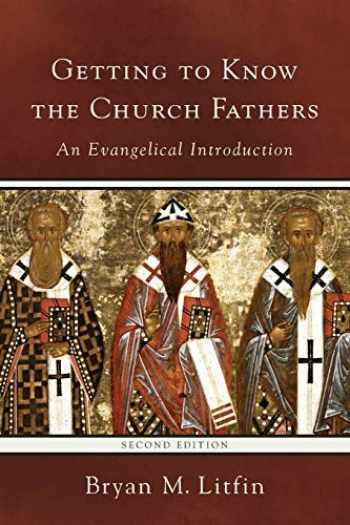 9780801097249-080109724X-Getting to Know the Church Fathers: An Evangelical Introduction