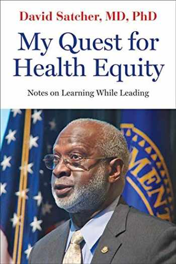 9781421438313-1421438313-My Quest for Health Equity: Notes on Learning While Leading (Health Equity in America)