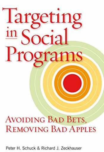 9780815704287-0815704283-Targeting in Social Programs: Avoiding Bad Bets, Removing Bad Apples