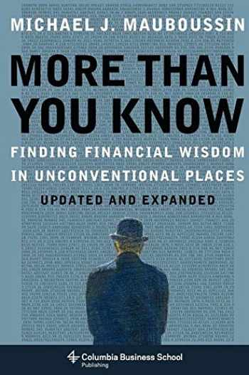 9780231143721-0231143729-More Than You Know: Finding Financial Wisdom in Unconventional Places (Updated and Expanded) (Columbia Business School Publishing)