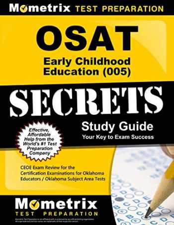 9781610724258-1610724259-OSAT Early Childhood Education (005) Secrets Study Guide: CEOE Exam Review for the Certification Examinations for Oklahoma Educators / Oklahoma Subject Area Tests