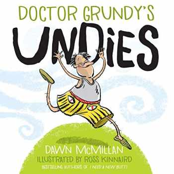 9780486832487-0486832481-Doctor Grundy's Undies: From the Cheeky Creators of I Need a New Butt!