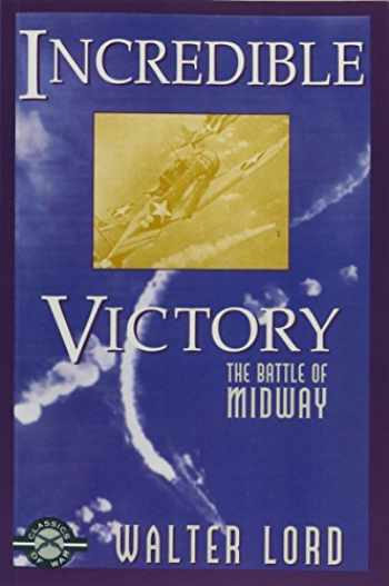 9781580800594-1580800599-Incredible Victory: The Battle of Midway (Classics of War)