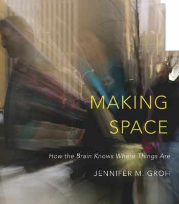 9780674863217-0674863216-Making Space: How the Brain Knows Where Things Are