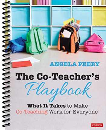 9781544377629-1544377622-The Co-Teacher′s Playbook: What It Takes to Make Co-Teaching Work for Everyone (Corwin Teaching Essentials)