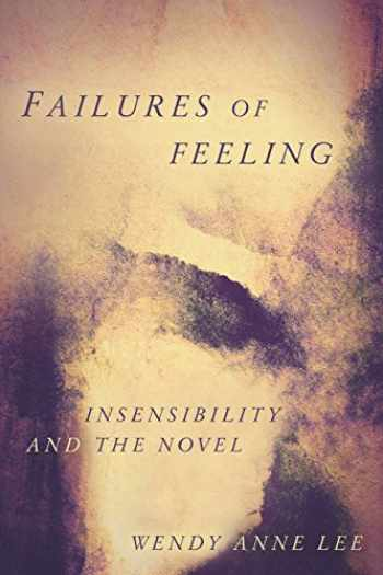 9781503606807-1503606805-Failures of Feeling: Insensibility and the Novel