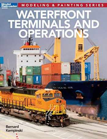 9781627002653-1627002650-Waterfront Terminals and Operations (Modeling & Painting)