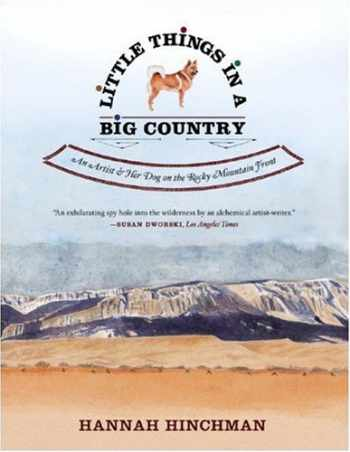 9780393328660-039332866X-Little Things in a Big Country: An Artist and Her Dog on the Rocky Mountain Front