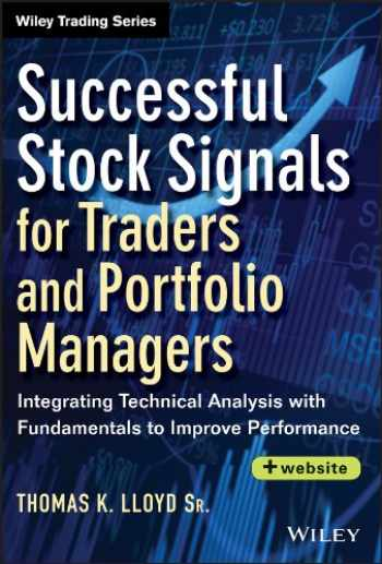 9781118544525-1118544528-Successful Stock Signals for Traders and Portfolio Managers, + Website: Integrating Technical Analysis with Fundamentals to Improve Performance