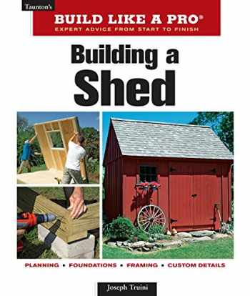 9781561589661-1561589667-Building a Shed (Taunton's Build Like a Pro)