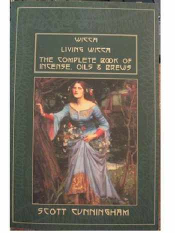 9780965073028-0965073025-Wicca / Living Wicca / The Complete Book of Incense, Oils and Brews