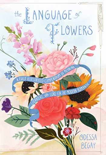 9780062873194-0062873199-The Language of Flowers: A Fully Illustrated Compendium of Meaning, Literature, and Lore for the Modern Romantic