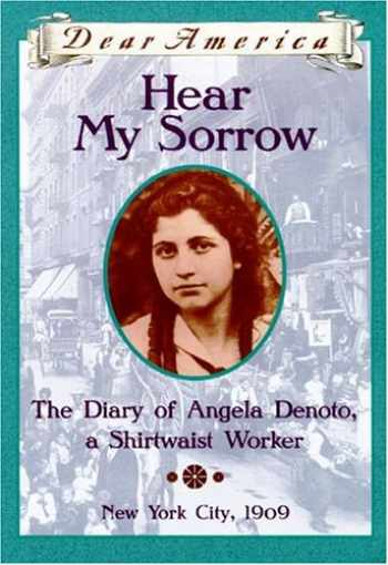 9780439221610-0439221617-Hear My Sorrow: The Diary of Angela Denoto, a Shirtwaist Worker, New York City 1909 (Dear America Series)