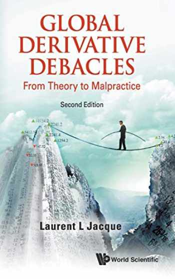 9789814663243-9814663247-Global Derivative Debacles: From Theory to Malpractice (2nd Edition)