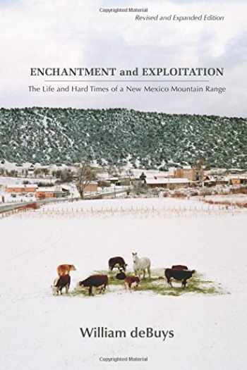 9780826353429-0826353428-Enchantment and Exploitation: The Life and Hard Times of a New Mexico Mountain Range, Revised and Expanded Edition