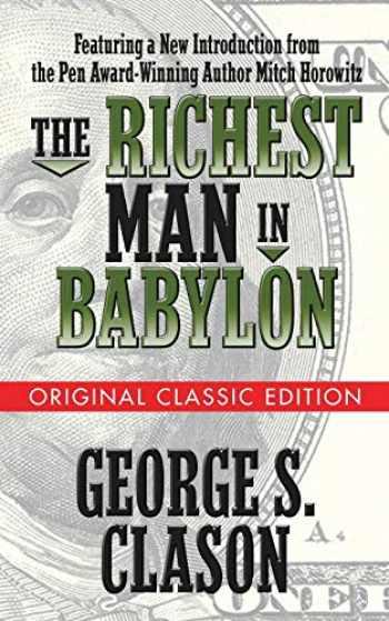 9781722502096-1722502096-The Richest Man in Babylon (Original Classic Edition)
