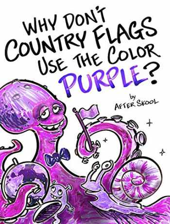 9780578489247-0578489244-Why Don't Country Flags Use The Color Purple?