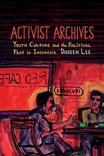 9780822361718-082236171X-Activist Archives: Youth Culture and the Political Past in Indonesia