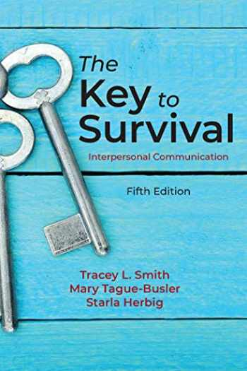 9781478638650-1478638656-The Key to Survival: Interpersonal Communication, Fifth Edition