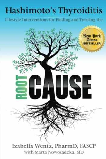 9780615825793-0615825796-Hashimoto's Thyroiditis: Lifestyle Interventions for Finding and Treating the Root Cause