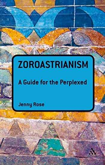 9781441113795-1441113797-Zoroastrianism: A Guide for the Perplexed (Guides for the Perplexed)