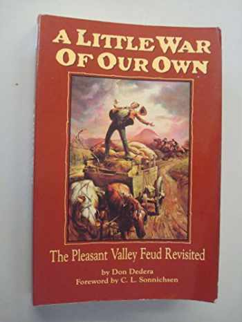 9780873584548-0873584546-A Little War of Our Own: The Pleasant Valley Feud Revisited