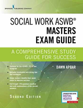 9780826147110-0826147119-Social Work ASWB Masters Exam Guide, Second Edition: A Comprehensive Study Guide for Success - Book and Free App – Updated ASWB Study Guide Book with a Full ASWB Practice Test