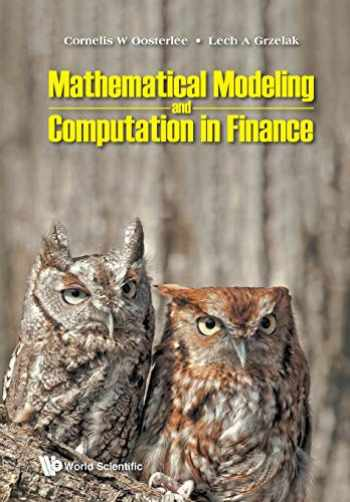 9781786348050-1786348055-Mathematical Modeling and Computation in Finance: With Exercises and Python and MATLAB Computer Codes