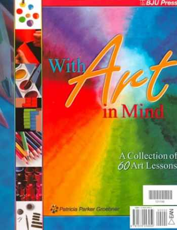 9781579243050-1579243053-With Art in Mind: A Collection of Sixty Art Lessons