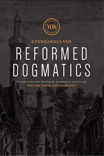 9781577996675-1577996674-Reformed Dogmatics: Soteriology