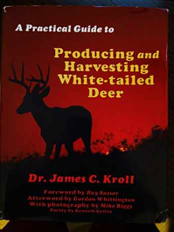 9780938361091-0938361090-A Practical Guide to Producing and Harvesting White Tailed Deer
