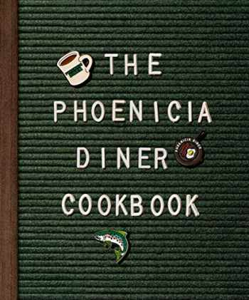 9780525575139-0525575138-The Phoenicia Diner Cookbook: Dishes and Dispatches from the Catskill Mountains