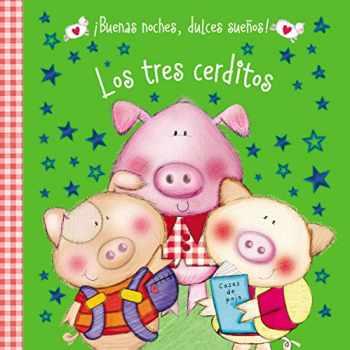 9780718033422-0718033426-Los tres cerditos (¡Buenas noches, dulces sueños!) (Spanish Edition)