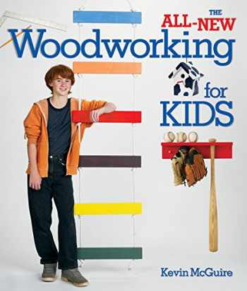 9781600590351-1600590357-The All-New Woodworking for Kids
