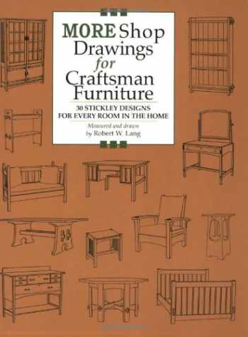 9781892836144-1892836149-More Shop Drawings for Craftsman Furniture: 30 Stickley Designs for Every Room in the Home (Shop Drawings series)