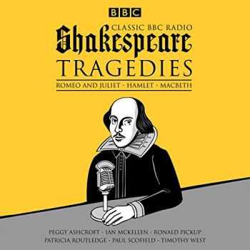 9781785293078-1785293079-Classic BBC Radio Shakespeare: Tragedies: Hamlet; Macbeth; Romeo and Juliet