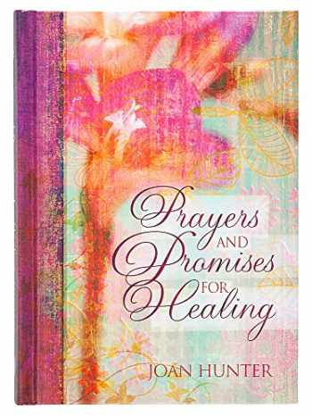 9781424551767-1424551765-Prayers and Promises for Healing – An Inspirational Guide with Intimate Prayers for Anyone Needing Healing