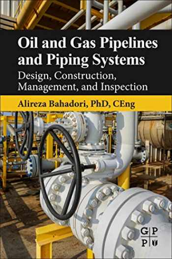 9780128037775-0128037776-Oil and Gas Pipelines and Piping Systems: Design, Construction, Management, and Inspection