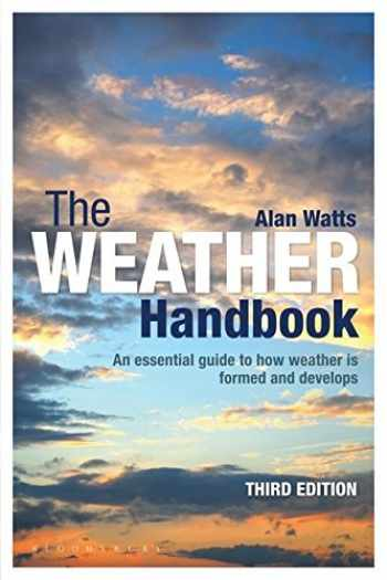9781472905499-1472905490-The Weather Handbook: An Essential Guide to How Weather is Formed and Develops