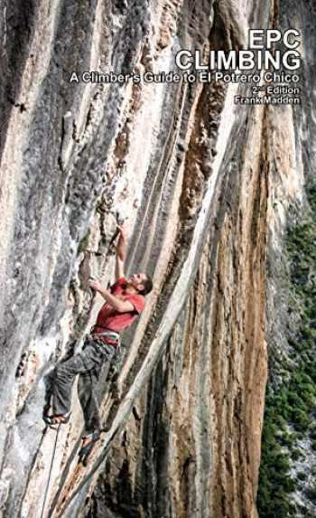 9780578407654-0578407655-EPC Climbing: A Climber's Guide to El Potrero Chico 2nd Edition