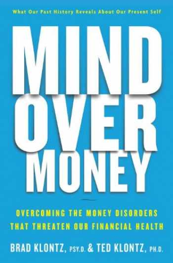 9780385531016-038553101X-Mind over Money: Overcoming the Money Disorders That Threaten Our Financial Health